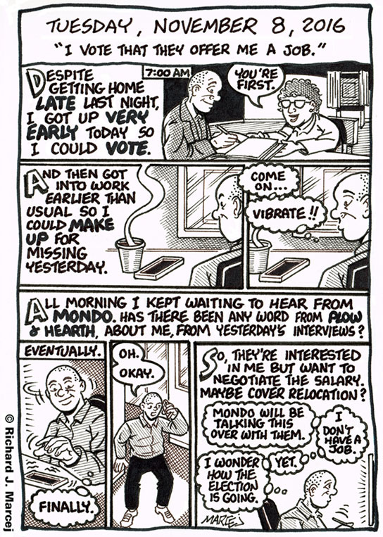 "Daily Comic Journal: November 8, 2016: ""I Vote That They Offer Me A Job."""