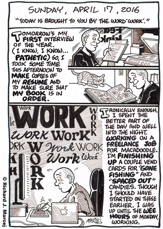 "Daily Comic Journal: April 17, 2016: ""Today Is Brought To You By The Word 'Work'."""