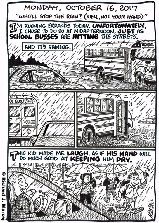 """Daily Comic Journal: October 16, 2017: """"Who'll Stop The Rain? (Well, Not Your Hand)."""""""