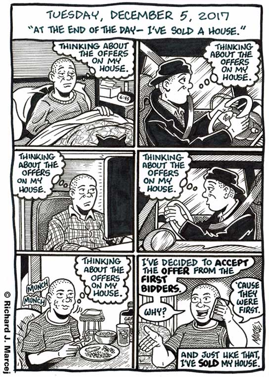"""Daily Comic Journal: December 5, 2017: """"At The End Of The Day – I've Sold A House."""""""